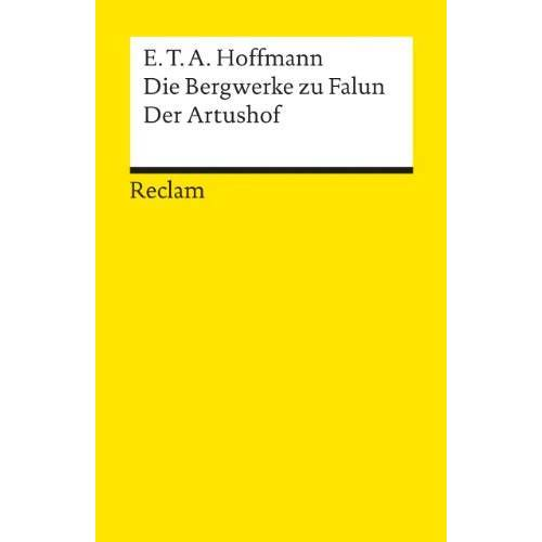Hoffmann, E. T. A. - Die Bergwerke zu Falun. Der Artushof - Preis vom 21.06.2021 04:48:19 h