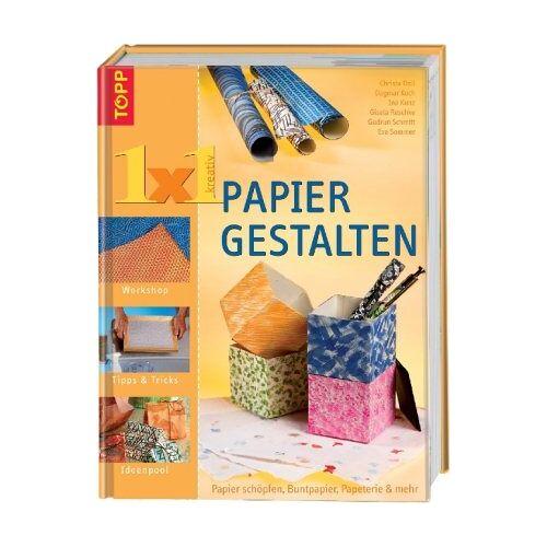 Christa Doll - 1 x 1 Papier gestalten: Papier schöpfen, Buntpapier, Papeterie und mehr - Preis vom 21.06.2021 04:48:19 h