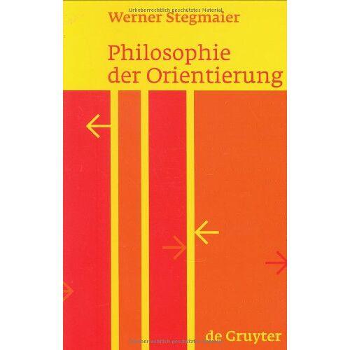 Werner Stegmaier - Philosophie der Orientierung - Preis vom 21.06.2021 04:48:19 h