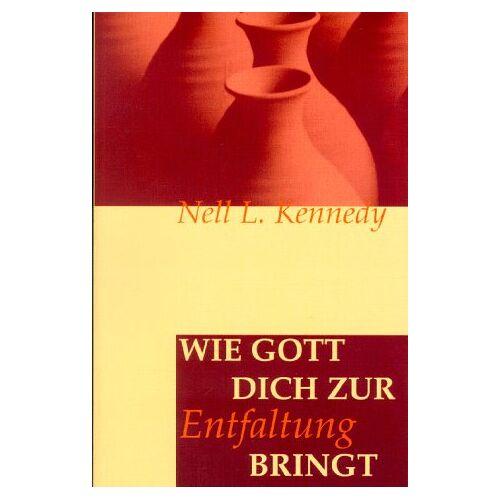 Kennedy, Nell L. - Wie Gott dich zur Entfaltung bringt. Gott - als Töpfer am Werk - Preis vom 18.06.2021 04:47:54 h