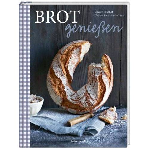 Tobias Rauschenberger - Brot genießen - Preis vom 22.06.2021 04:48:15 h