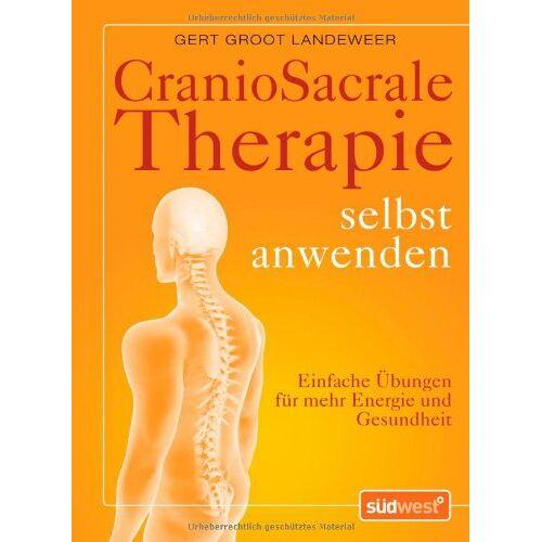 Gert Groot Landeweer - CranioSacrale Therapie selbst anwenden: Einfache Übungen für mehr Energie und Gesundheit - Preis vom 14.10.2021 04:57:22 h