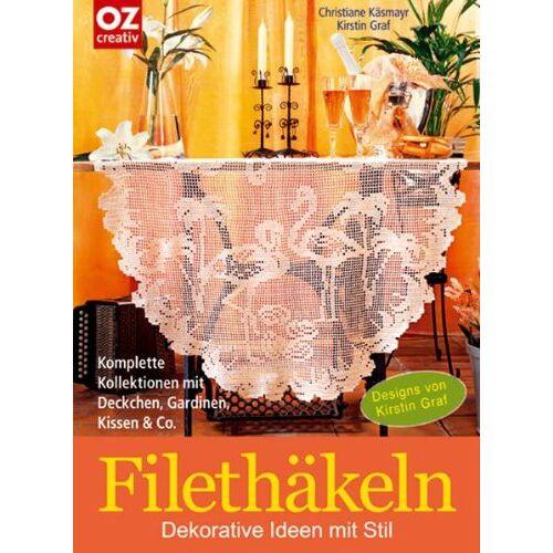 Kirstin Graf - Filethäkeln: Dekorative Ideen mit Stil - Preis vom 21.06.2021 04:48:19 h