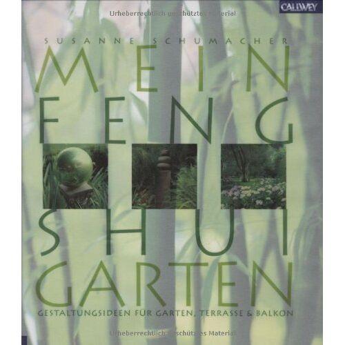 Susanne Schumacher - Mein Feng Shui Garten: Gestaltungsideen für Garten, Terrasse und Balkon - Preis vom 17.05.2021 04:44:08 h