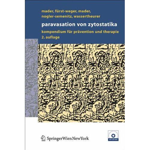 Ines Mader - Paravasation von Zytostatika: Ein Kompendium für Prävention und Therapie - Preis vom 17.05.2021 04:44:08 h