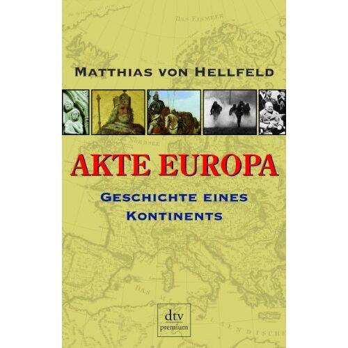 Hellfeld, Matthias von - Akte Europa: Kleine Geschichte eines Kontinents - Preis vom 02.08.2021 04:48:42 h
