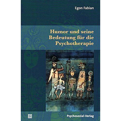 Egon Fabian - Humor und seine Bedeutung für die Psychotherapie - Preis vom 15.06.2021 04:47:52 h