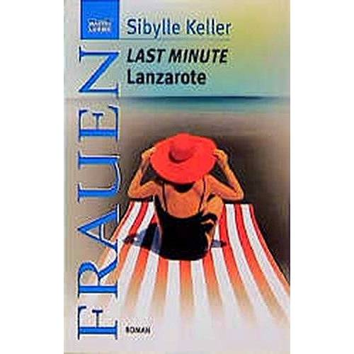 Sibylle Keller - Last Minute Lanzarote - Preis vom 02.08.2021 04:48:42 h