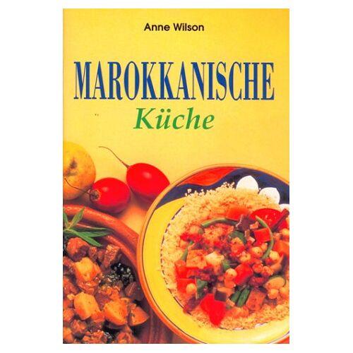 Anne Wilson - Marokkanische Küche - Preis vom 23.10.2021 04:56:07 h