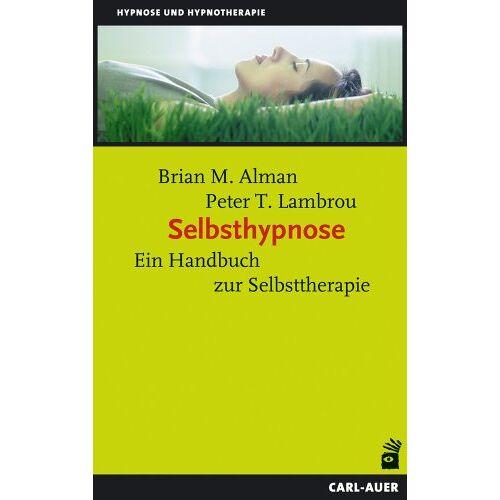 Alman, Brian M. - Selbsthypnose: Ein Handbuch zur Selbsttherapie - Preis vom 12.10.2021 04:55:55 h
