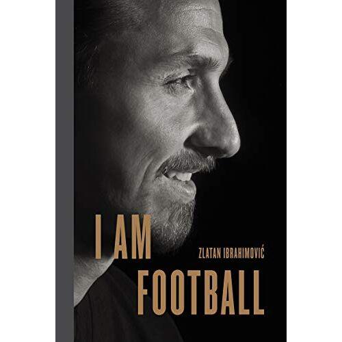 Zlatan Ibrahimovic - I Am Football: Zlatan Ibrahimovic - Preis vom 17.06.2021 04:48:08 h
