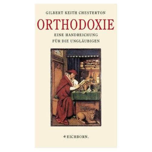 Chesterton, Gilbert K. - Orthodoxie. Eine Handreichung für die Ungläubigen - Preis vom 13.06.2021 04:45:58 h