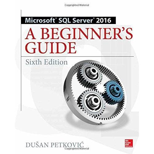 Dusan Petkovic - Microsoft sql server 2016: a beginner's guide - Preis vom 20.06.2021 04:47:58 h