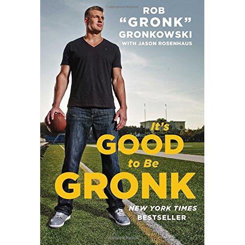 Gronkowski, Rob Gronk - It's Good to Be Gronk - Preis vom 22.06.2021 04:48:15 h