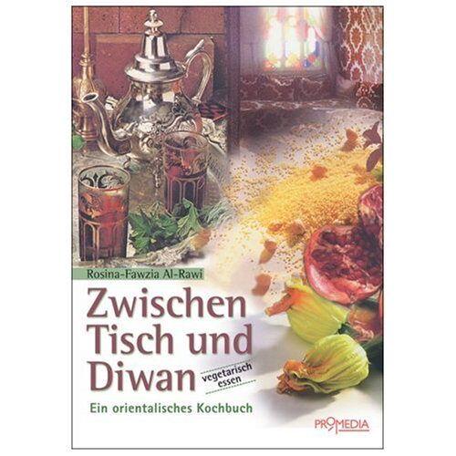 Rosina-Fawzia Al-Rawi - Zwischen Tisch und Diwan: Ein orientalisches Kochbuch. Über 140 Rezepte der orientalischen Kochkunst - Preis vom 11.06.2021 04:46:58 h