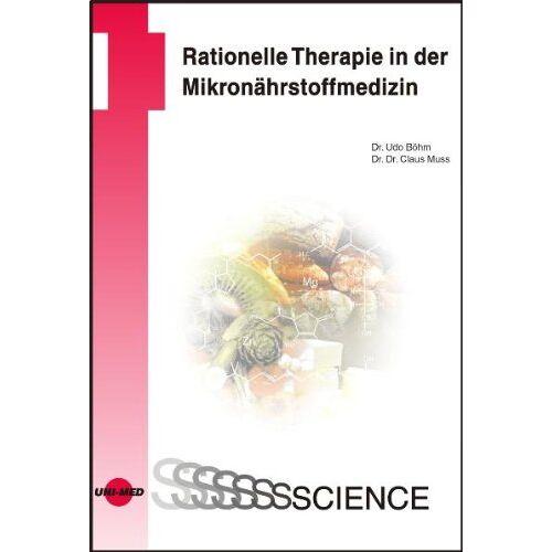 Udo Böhm - Rationelle Therapie in der Mikronährstoffmedizin - Preis vom 15.09.2021 04:53:31 h
