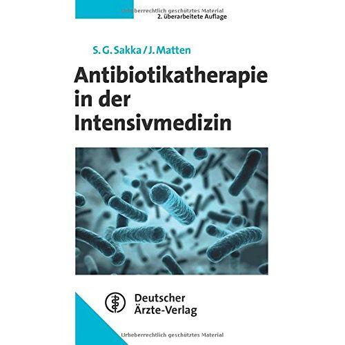 Sakka EDIC DEAA, Samir G. - Antibiotikatherapie in der Intensivmedizin - Preis vom 16.06.2021 04:47:02 h