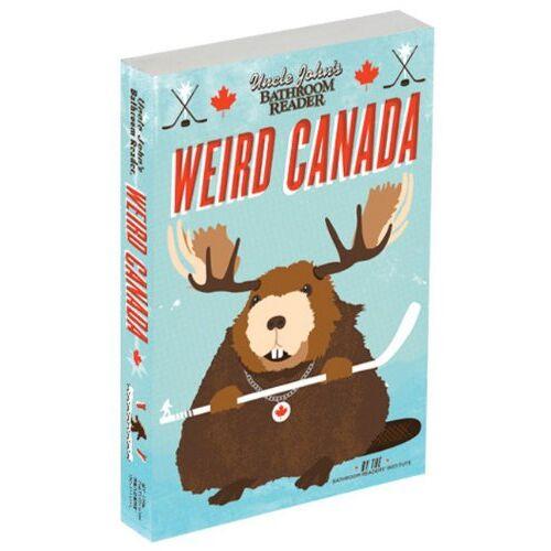 Bathroom Readers' Institute - Uncle John's Bathroom Reader Weird Canada - Preis vom 12.10.2021 04:55:55 h