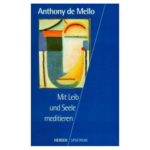 Anthony DeMello - Mit Leib und Seele meditieren - Preis vom 13.06.2021 04:45:58 h