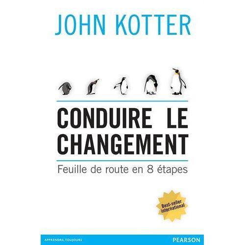 John Kotter - Conduire le changement : Feuille de route en 8 étapes - Preis vom 11.06.2021 04:46:58 h