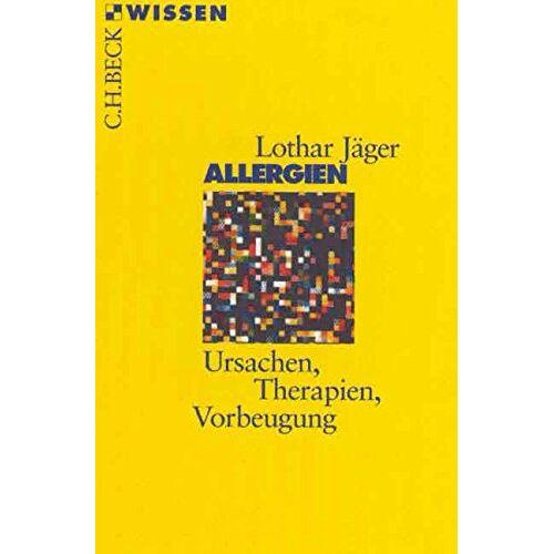 Lothar Jäger - Allergien: Ursachen, Therapien, Vorbeugung (Beck'sche Reihe) - Preis vom 01.08.2021 04:46:09 h