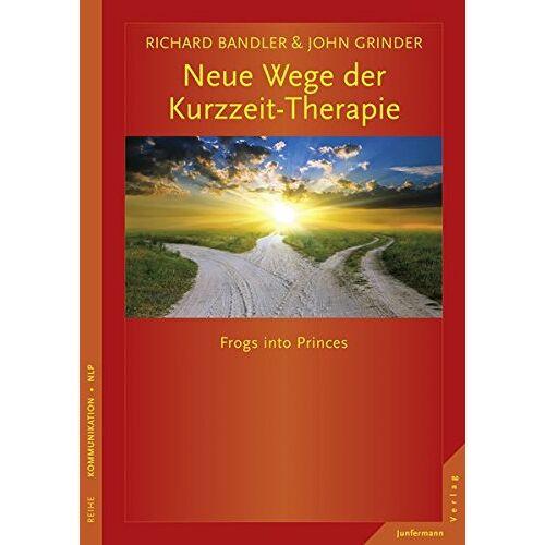 Richard Bandler - Neue Wege der Kurzzeit-Therapie: Frogs into Princes - Preis vom 24.07.2021 04:46:39 h