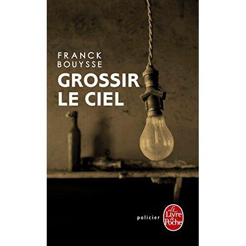 Franck Bouysse - Grossir le ciel - Preis vom 18.06.2021 04:47:54 h