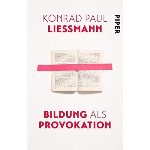 Liessmann, Konrad Paul - Bildung als Provokation - Preis vom 24.07.2021 04:46:39 h