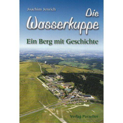 Joachim Jenrich - Die Wasserkuppe: Ein Berg mit Geschichte - Preis vom 16.06.2021 04:47:02 h