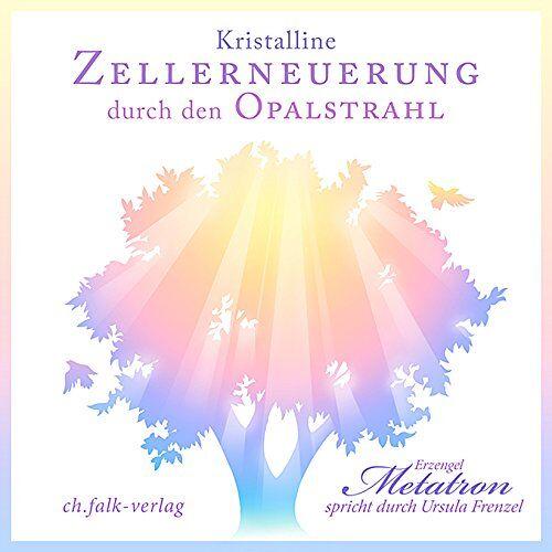 Ursula Frenzel - Kristalline Zellerneuerung durch den Opalstrahl - Preis vom 30.07.2021 04:46:10 h