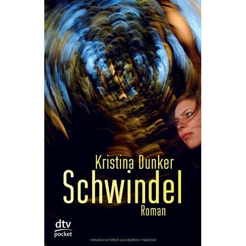 Kristina Dunker - Schwindel: Thriller - Preis vom 11.06.2021 04:46:58 h