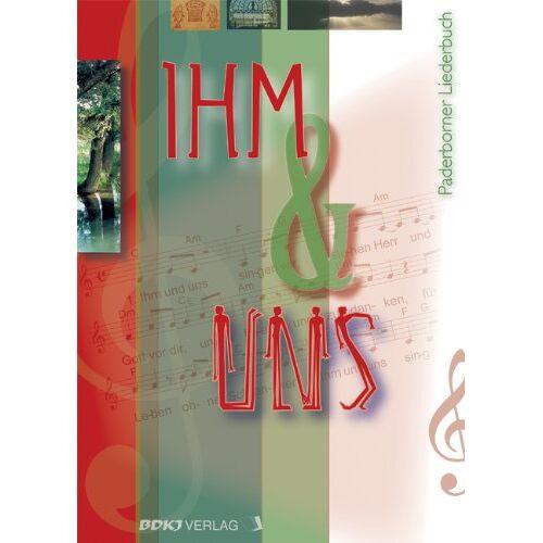Paderborn, BDKJ Diözesanverband - IHM & UNS: Paderborner Liederbuch - Preis vom 15.06.2021 04:47:52 h
