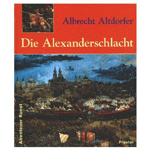 Albrecht Altdorfer - Albrecht Altdorfer. Die Alexanderschlacht - Preis vom 17.06.2021 04:48:08 h