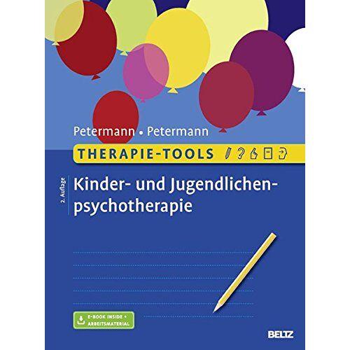 Ulrike Petermann - Therapie-Tools Kinder- und Jugendlichenpsychotherapie: Mit E-Book inside und Arbeitsmaterial - Preis vom 13.10.2021 04:51:42 h