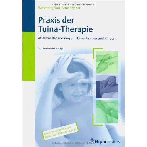 Weizhong Sun - Praxis derTuina-Therapie: Atlas zur Behandlung von Erwachsenen und Kindern - Preis vom 30.07.2021 04:46:10 h