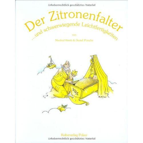 Manfred Kiwek - Der Zitronenfalter: ..und schwerwiegende Leichtfertigkeiten - Preis vom 29.07.2021 04:48:49 h