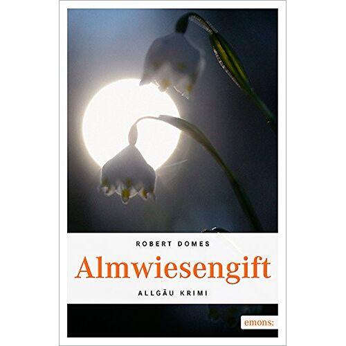 Robert Domes - Almwiesengift - Preis vom 15.06.2021 04:47:52 h