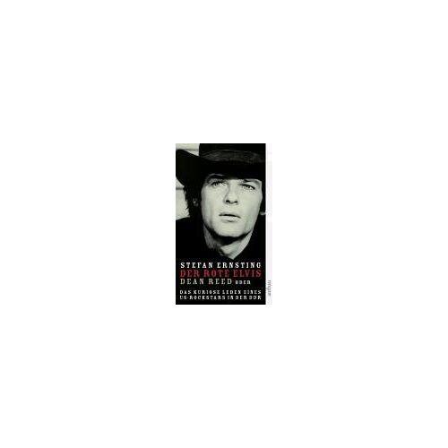 Stefan Ernsting - Der rote Elvis: Dean Reed oder Das kuriose Leben eines US-Rockstars in der DDR - Preis vom 09.06.2021 04:47:15 h