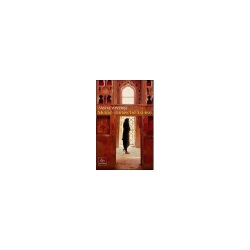 Alison Wearing - Meine iranische Reise - Preis vom 16.06.2021 04:47:02 h