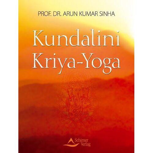 Arun Kumar Sinha - Kundalini-Kriya-Yoga - Eine Einführung - Preis vom 16.10.2021 04:56:05 h