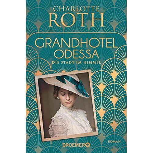 Roth Grandhotel Odessa. Die Stadt im Himmel: Roman (Die Grandhotel-Odessa-Reihe, Band 1) - Preis vom 13.06.2021 04:45:58 h