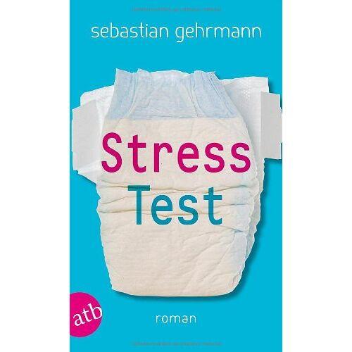 Sebastian Gehrmann - Stresstest: Roman - Preis vom 17.06.2021 04:48:08 h