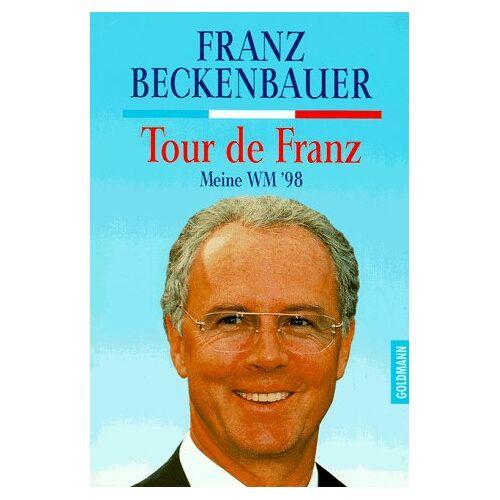 Franz Beckenbauer - Tour de Franz. Meine WM '98. - Preis vom 14.06.2021 04:47:09 h