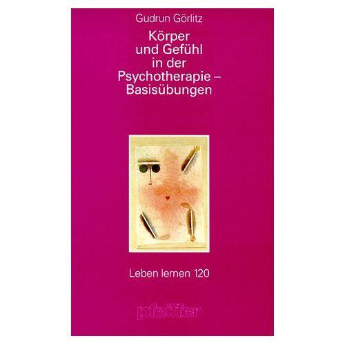 - Körper und Gefühl in der Psychotherapie, Basisübungen - Preis vom 23.09.2021 04:56:55 h
