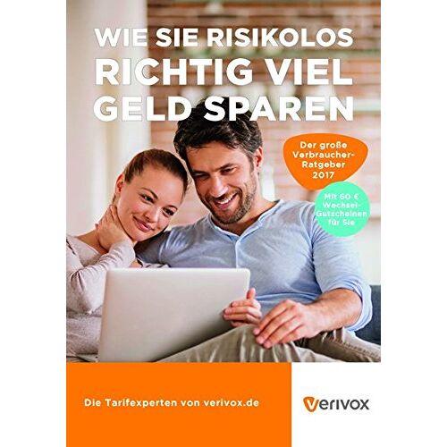 Verivox - Der große Verivox-Ratgeber 2017: Wie Sie risikolos richtig viel Geld sparen - Preis vom 22.06.2021 04:48:15 h