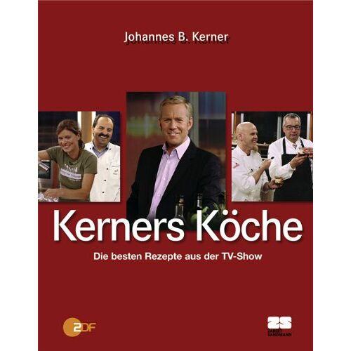 Johannes B. Kerner - Kerners Köche. Die besten Rezepte aus der TV-Show - Preis vom 23.07.2021 04:48:01 h