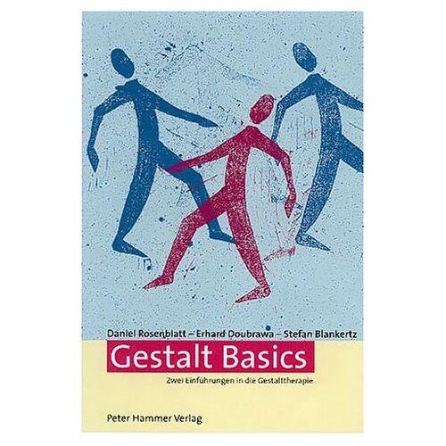 Stefan Blankertz - Gestalt Basics. Zwei Einführungen in die Gestalttherapie - Preis vom 24.07.2021 04:46:39 h