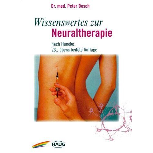 Peter Dosch - Wissenswertes zur Neuraltherapie nach Huneke - Preis vom 01.08.2021 04:46:09 h