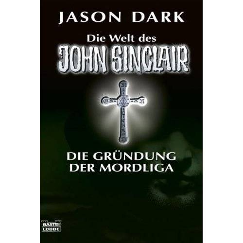 Jason Dark - Die Gründung der Mordliga - Preis vom 22.06.2021 04:48:15 h