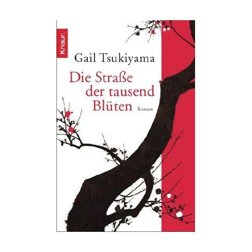 Gail Tsukiyama - Die Straße der tausend Blüten: Roman - Preis vom 23.09.2021 04:56:55 h